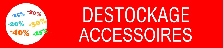 Déstockage Accessoires
